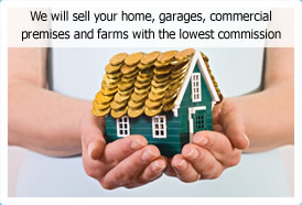 We will sell your home, garages, commercial premises and farms with the lowest commission.